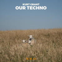 Kurt Grant - Our Techno