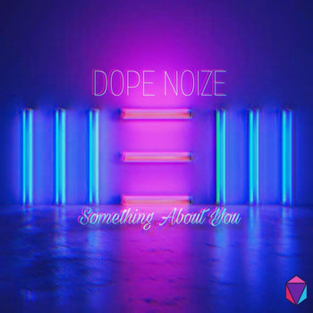 Dope Noize - Something About You