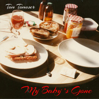 Tom Tomoser - My Baby's Gone