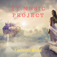 Ty Music Project - Fantastic World