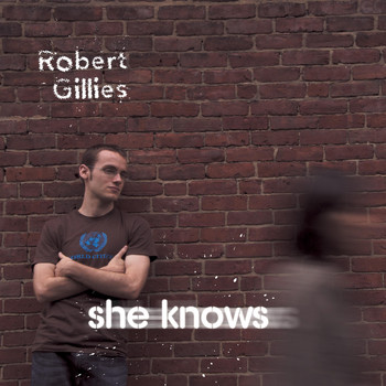 Robert Gillies - She Knows