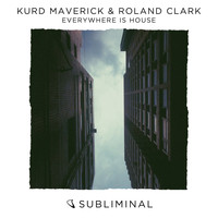 Kurd Maverick & Roland Clark - Everywhere Is House