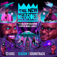 Open Mike Eagle - The New Negroes: (Season 1 Soundtrack) (Explicit)