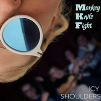 Monkey Knife Fight - Icy Shoulders