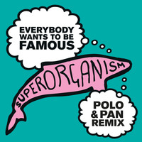 Superorganism - Everybody Wants To Be Famous (Polo & Pan Remix)