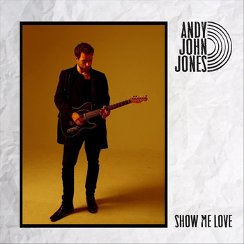 Andy John Jones - Show Me Love