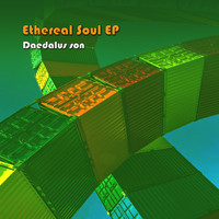 Daedalus Son - Ethereal Soul EP