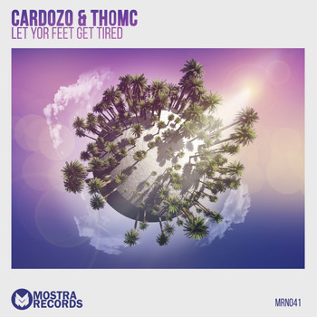 Cardozo & ThomC - Let Yor Feet Get Tired