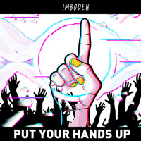 Imboden - Put Your Hands Up (Explicit)