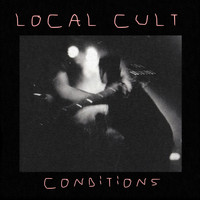 Local Cult - Conditions