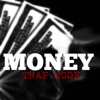 Money - Trap Mode