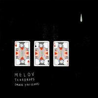 Melov - Teardrops (Made You Clear)
