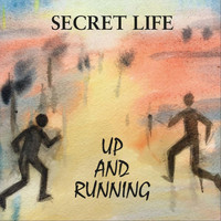 Secret Life - Up and Running