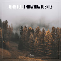 Jerry Full - I Know How To Smile