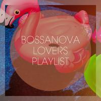 Bossa Chill Out, The Best Of Chill Out Lounge, Café Ibiza Chillout Lounge - Bossanova Lovers Playlist