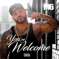 M6 - You're Welcome (Explicit)