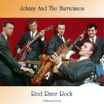 Johnny And The Hurricanes - Red River Rock (Remastered 2019)