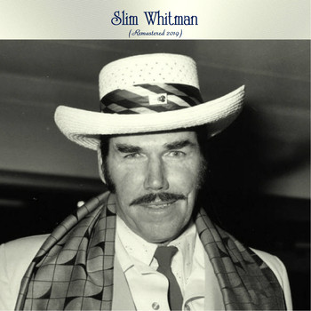 Slim Whitman - Slim Whitman (Remastered 2019)