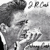 Johnny Cash - J. R. Cash (Explicit)