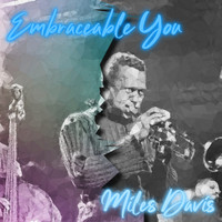 Miles Davis - Embraceable You