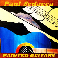 Paul Sedacca - Painted Guitars (Explicit)