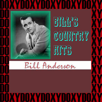 Bill Anderson - Bill's Country Hits (Remastered Version) (Doxy Collection)