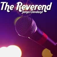 James Cleveland - The Reverend (Explicit)