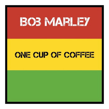 Bob Marley - One Cup of Coffee