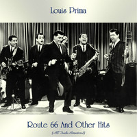 Louis Prima - Route 66 And Other Hits (All Tracks Remastered)