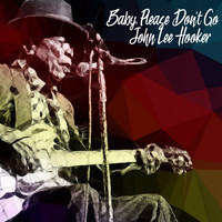 John Lee Hooker - Baby, Please Don't Go