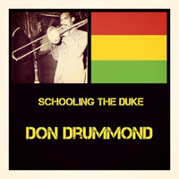 Don Drummond - Schooling the Duke