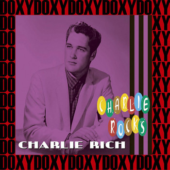 Charlie Rich - Charlie Rocks (Remastered Version) (Doxy Collection)