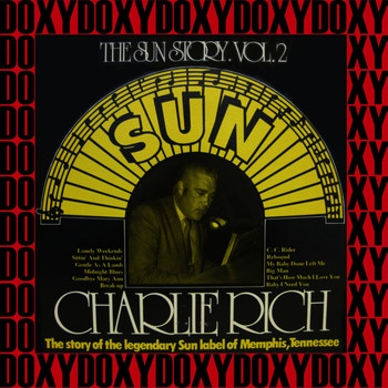 Charlie Rich - The Sun Story Vol. 2 (Remastered Version) (Doxy Collection)