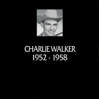 Charlie Walker - In Chronology 1952-1958 (Remastered Version) (Doxy Collection)