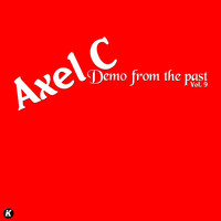 Axel C - DEMO FROM THE PAST VOL 9