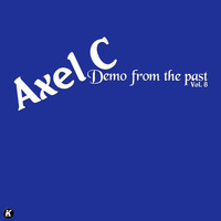Axel C - DEMO FROM THE PAST VOL 8