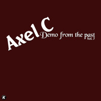 Axel C - DEMO FROM THE PAST VOL 7