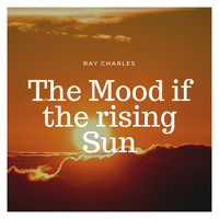Ray Charles - The Mood if the rising Sun