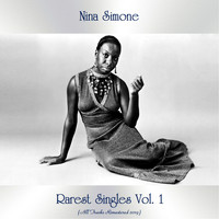 Nina Simone - Rarest Singles Vol. 1 (All Tracks Remastered 2019)