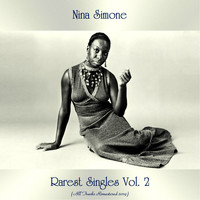 Nina Simone - Rarest Singles Vol. 2 (All Tracks Remastered)