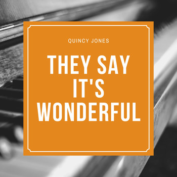 Quincy Jones - They Say It's Wonderful