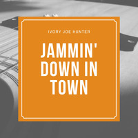 Ivory Joe Hunter - Jammin' Down in Town