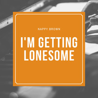 Nappy Brown - I'm Getting Lonesome
