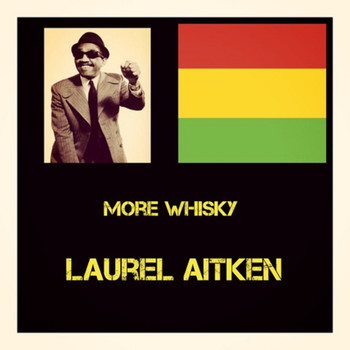 Laurel Aitken - More Whisky