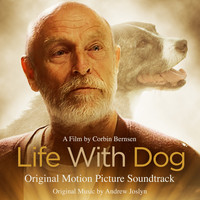 Andrew Joslyn - Life with Dog (Original Motion Picture Soundtrack)