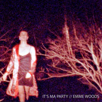 Emme Woods - it's ma party