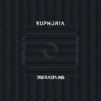 Euphoria - Distractions