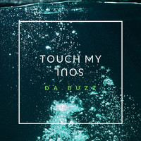 Da Buzz - Touch My Soul