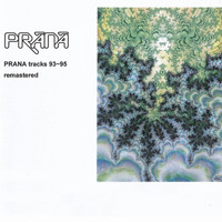Prana - Tracks 93-95 (Remastered)