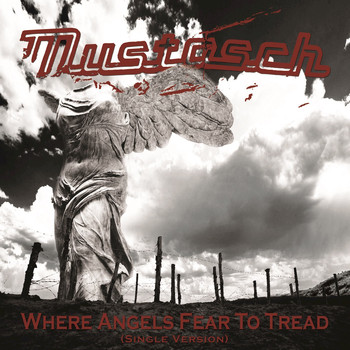 Mustasch - Where Angels Fear To Tread (Single Version)